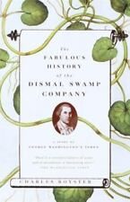 The Fabulous History of the Dismal Swamp Company: A Story of George Washington'