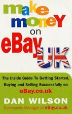 Make Money on eBay UK: The Inside Guide to Getting S... by Wilson, Dan Paperback