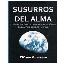 Susurros del Alma : Conexiones de la Ciencia y el Espritu para la Comprensin...