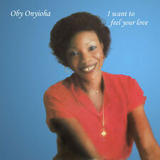 Oby Onyioha - I Want To Feel Your Love [New Vinyl LP]