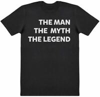 The Man The Myth The Legend - Mens T-Shirt
