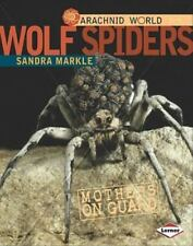 Wolf Spiders : Mothers on Guard Library Binding Sandra Markle