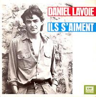 """Daniel Lavoie 7"""" Ils S'Aiment - France (EX/M)"""