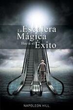 La Escalera Magica Hacia el Exito by Napoleon Hill (2015, Paperback)