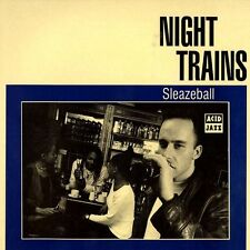 NIGHT TRAINS - SLEAZEBALL (CD) ACID JAZZ RECORDS