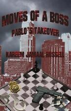 Moves of a Boss : Pablo's Takeover by Kareem Russell (2015, Paperback)