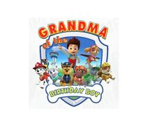 ::::::::PAW PATROL GRANDMA OF THE BIRTHDAY BOY::::::::::SHIRT IRON ON TRANSFER