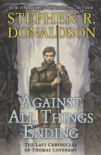 Against All Things Ending [The Last Chronicles of Thomas Covenant, Book 3]