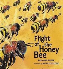 Flight of the Honey Bee,Huber, Raymond,New Book mon0000119211