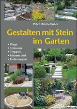 Gestalten mit Stein im Garten; Beete anlegen, Treppen, Terrassen selbstgemacht!