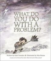 What Do You Do with a Problem? (Hardback or Cased Book)