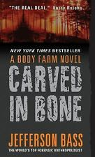 Body Farm Novel: Carved in Bone 1 by Jefferson Bass (2006, Paperback) Book