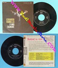 LP 45 7'' EDOARDO VIANELLO O mio signore Non esiste piu' niente no cd mc vhs *