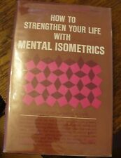 How to Strengthen Your Life With MENTAL ISOMETRICS 1967 Petrie/Stone RARE LOOK