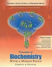 Principles of Biochemistry : With a Human Focus by Steven M. Theg and David...