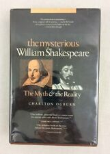 The Mysterious William Shakesphere The Myth & the Reality by Charlton Ogburn