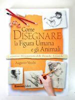 Come disegnare la figura umana e gli animali - manuale pratico di disegno