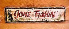 "Gone Fishing - Sign Says - "" gOne FisHiN "" Wood Wall Art Cabin Lodge Lake Camper"