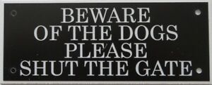 Expressions Engravers Acrylic signs - BEWARE OF THE DOGS PLEASE SHUT THE GATE