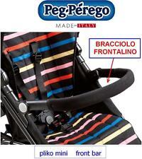 PEG PEREGO Pliko Mini Frontalino FRONT BAR bracciolo apri-chiudi -nuovo- Italia