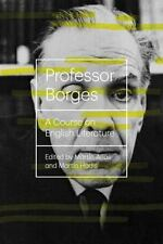 Professor Borges : A Course on English Literature by Jorge Luis Borges (2014,...