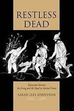 NEW Restless Dead: Encounters between the Living and the Dead in Ancient Greece