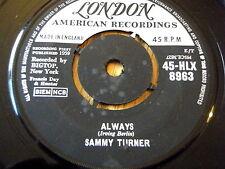 """SAMMY TURNER - ALWAYS   7"""" VINYL"""