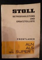 Stoll Frontlader ALN ALS Super1 Anleitung + ET-Liste