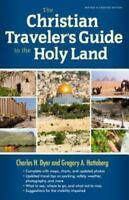 The Christian Traveler's Guide to the Holy Land - Dyer, Charles H.