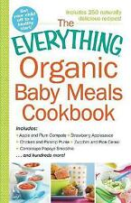 Everything Organic Baby Meals Cookbook: Includes Apple and Plum Compote,Strawber