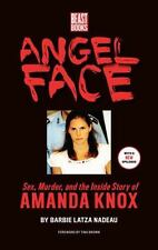 Angel Face: Sex, Murder and the Inside Story of Amanda Knox, Latza Nadeau, Barbi