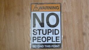 metal wall sign - no stupid people beyond this point - bar mancave home pub