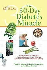 The 30-Day Diabetes Miracle: Lifestyle Center of America's Complete Pr-ExLibrary