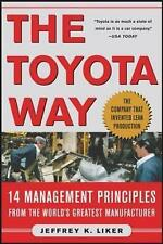 The Toyota Way: 14 Management Principles from the World's Greatest Manufacturer by Jeffrey K. Liker (Hardback, 2004)