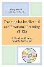 Teaching for Intellectual and Emotional Learning (Tiel): A Model for Creating...