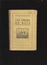 █ Roland Dorgelès Les croix de bois éd° Albin Michel sur vélin supérieur█