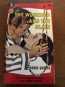 The Wounded and the Slain David Goodis Golden Medal Book 530 First printing 1955