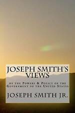 Joseph Smith's Views of the Powers & Policy of the Government of the United Stat