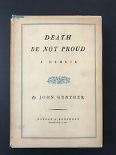 Death Be Not Proud, by John Gunther-1949-1st Ed,1st Prtg,Vintage, H/C Book w/ DJ