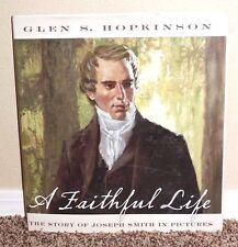 A FAITHFUL LIFE THE STORY OF JOSEPH SMITH by Glen S. Hopkinson LDS MORMON BOOK
