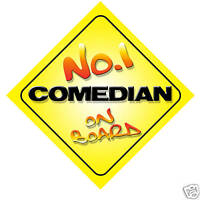 No.1 Comedian On Board Novelty Car Sign New Job Gift