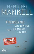 Henning Mankell - Treibsand: Was es heißt, ein Mensch zu sein