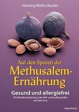 Auf den Spuren der Methusalem-Ernährung. Gesund und alle...   Buch   Zustand gut