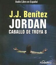 Caballo de Troya 8. Jordan Vol. 8 by J. J. Benitez (2007, CD, Abridged)