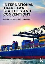 INTERNATIONAL TRADE LAW STATUTES AND CONVENTIONS 2016-2018 - CARR, INDIRA/ SUNDA