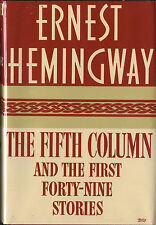 THE FIFTH COLUMN AND THE FIRST FORTY-NINE STORIES-1ST/1ST-HEMINGWAY-1938!
