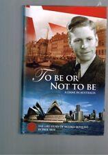 To Be Or Not To Be - A Dane In Australia, Sigurd Sjoquist - Paul Skye (Hardback)
