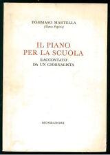MARTELLA TOMMASO PAPIRIO MARCO IL PIANO PER LA SCUOLA MONDADORI ANNI '60