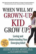 When Will My Grown-Up Kid Grow Up? by Jeffrey Jensen Arnett (2013 - Hardcover)