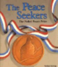 The Peace Seekers: The Nobel Peace Prize (Nobel Prize Winners)-ExLibrary